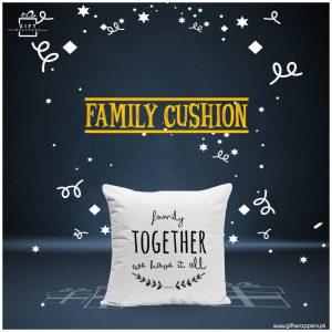 Family-Cushion for anyone