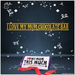 I-Love-My-Mum-Chocolate-Bar