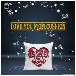 Love Mom Cushion