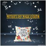 Mother's-Day-Magic-Cushion